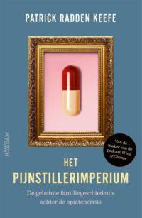Het pijnstillerimperium - P. Radden Keefe
